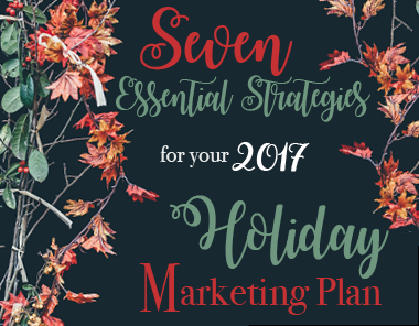 Seven essential strategies for your holiday marketing