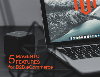 magento commerce features for b2b ecommerce